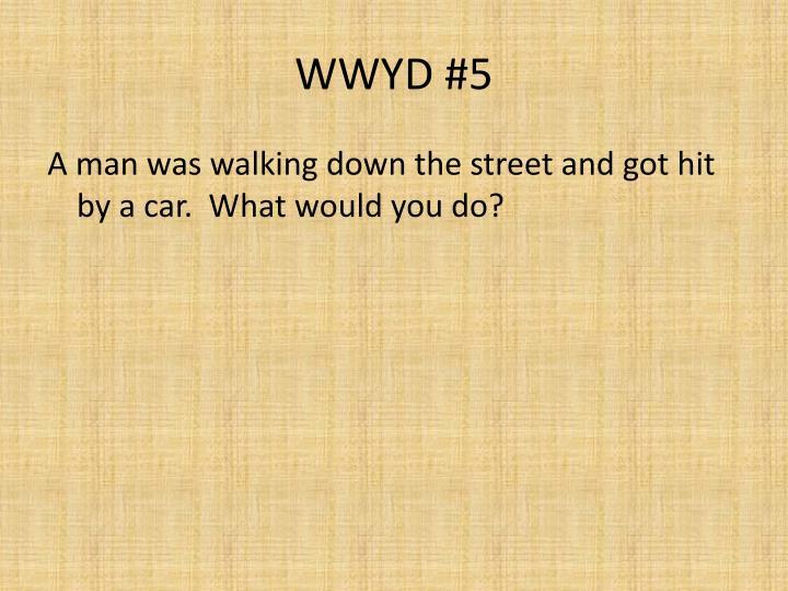 WWYD #5