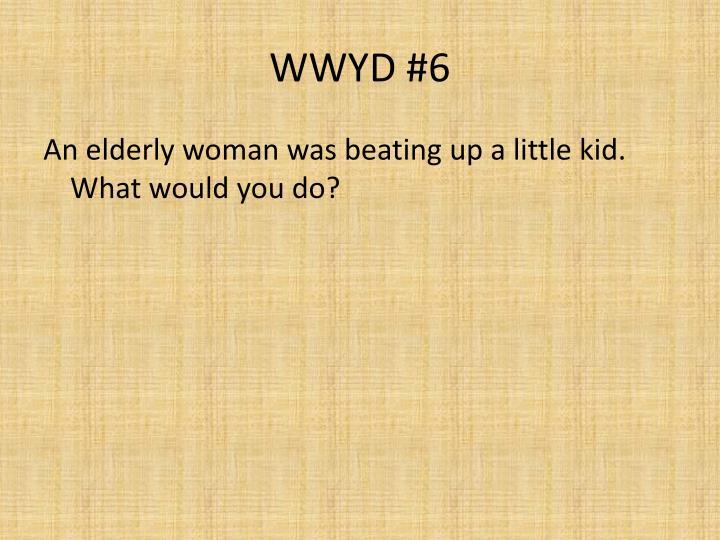 WWYD #6