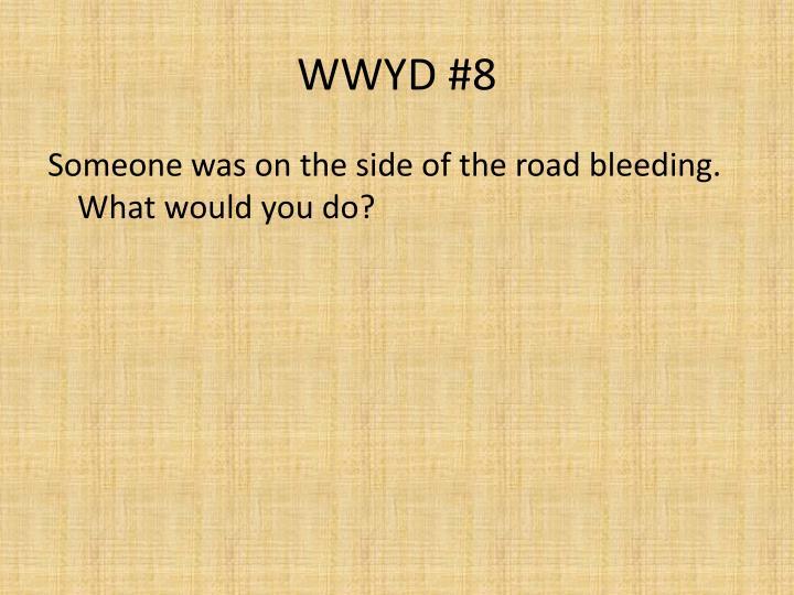 WWYD #8
