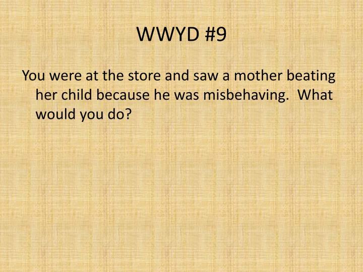 WWYD #9