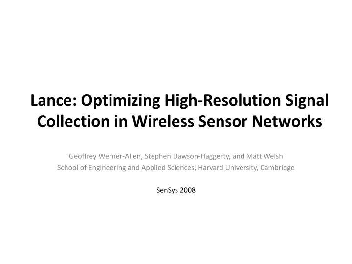 Lance optimizing high resolution signal collection in wireless sensor networks