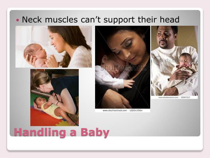 Handling a baby