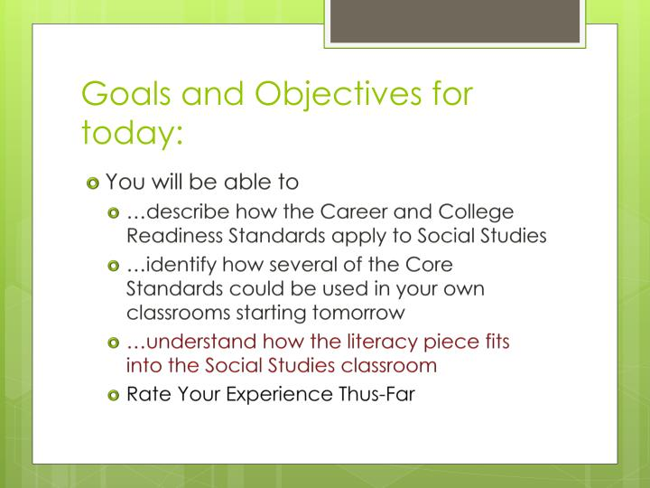 Goals and Objectives for today: