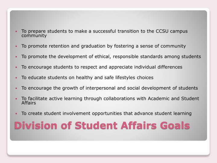 To prepare students to make a successful transition to the CCSU campus community
