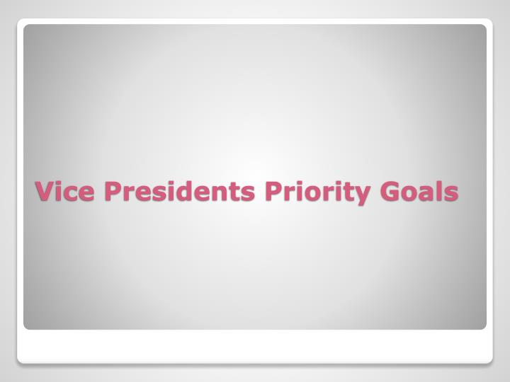 Vice Presidents Priority Goals