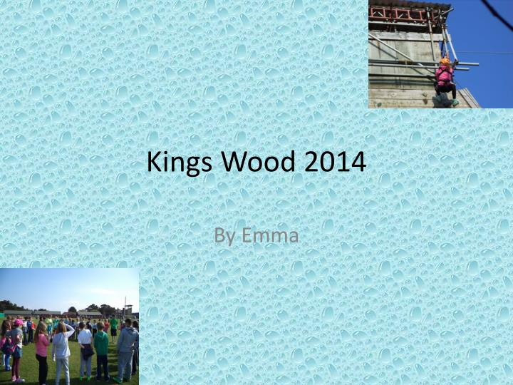 kings wood 2014 n.