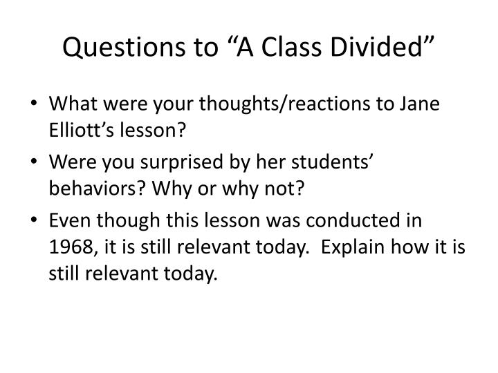 """Questions to """"A Class Divided"""""""