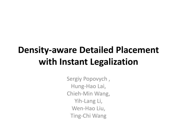 Density aware detailed placement with instant legalization