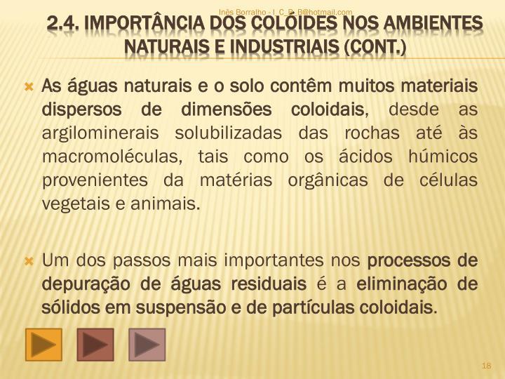 As águas naturais e o solo contêm muitos materiais dispersos de dimensões coloidais