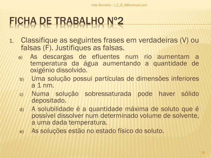 Classifique as seguintes frases em verdadeiras (V) ou falsas (F). Justifiques as falsas.