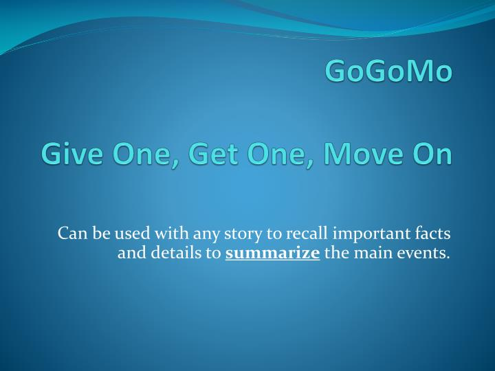 Gogomo give one get one move on