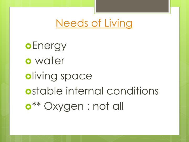Needs of Living