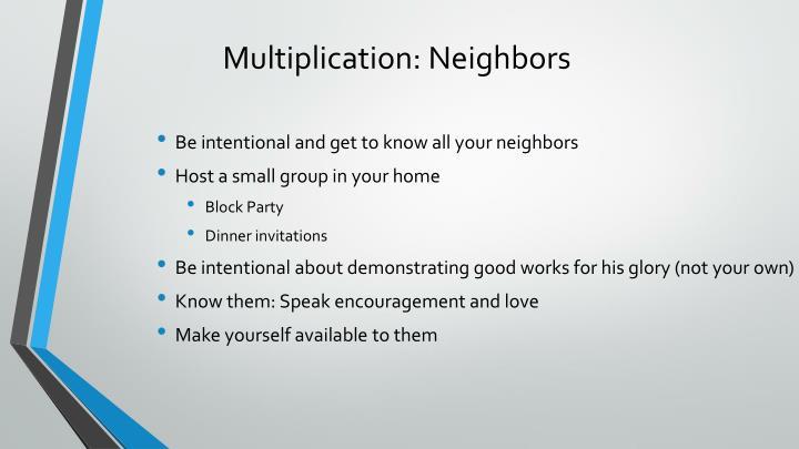 Multiplication: Neighbors