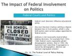 the impact of federal involvement on politics1
