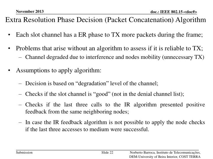 Extra Resolution Phase Decision (Packet Concatenation