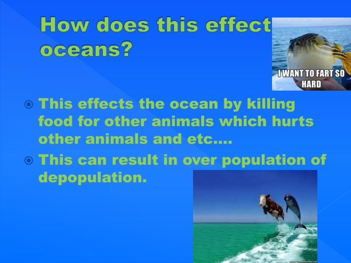 How does this effect oceans?