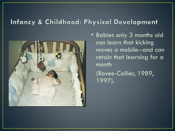 Infancy & Childhood: Physical Development
