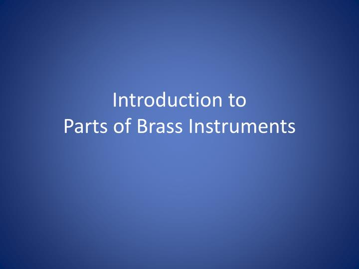 Introduction to parts of brass instruments