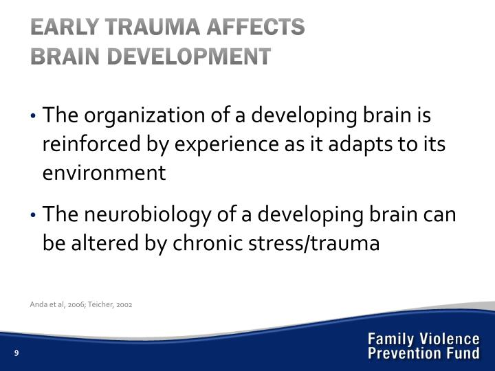 EARLY TRAUMA AFFECTS