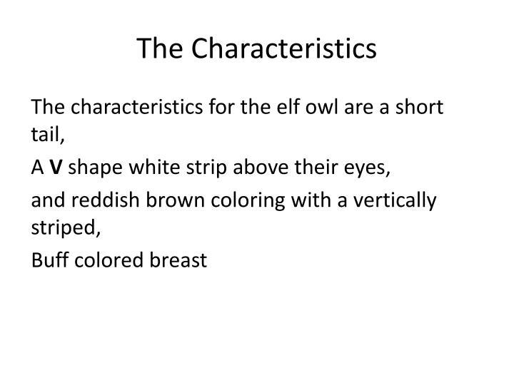 The characteristics