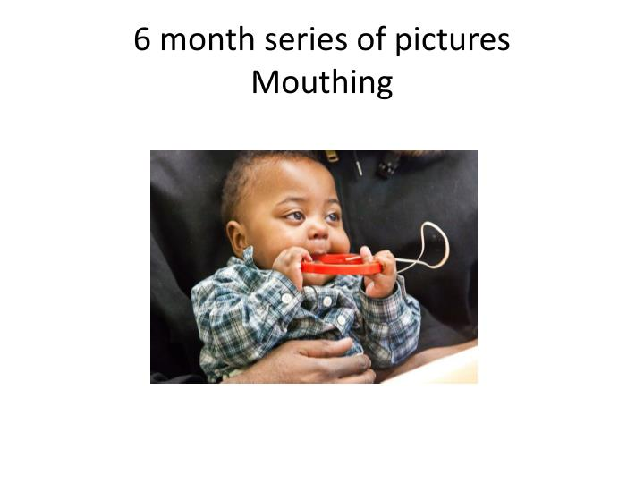 6 month series of pictures mouthing n.