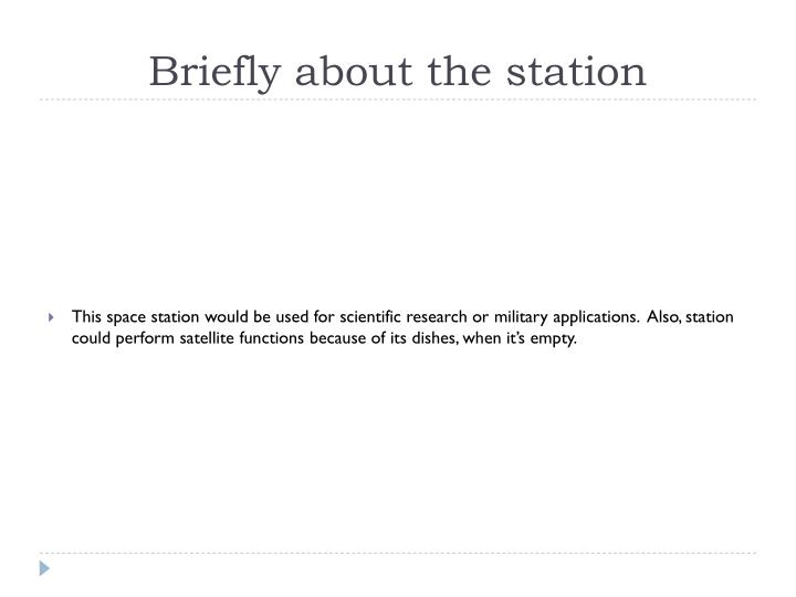 Briefly about the station