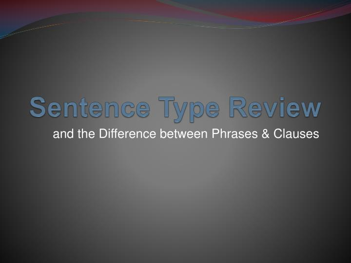 Sentence type review