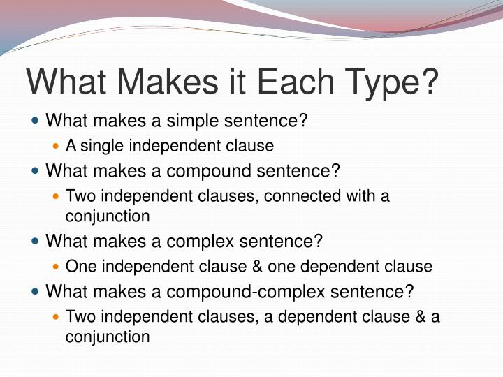What makes it each type