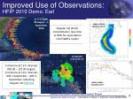 improved use of observations hfip 2010 demo earl