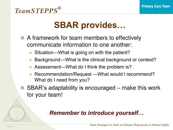 SBAR provides…