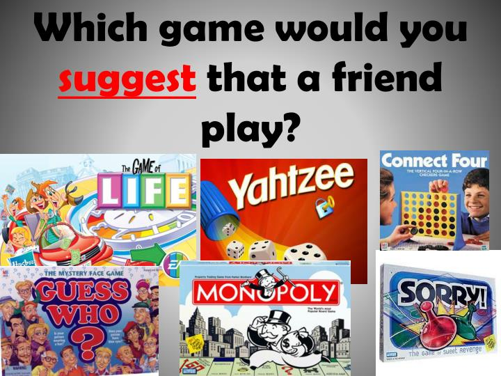 Which game would you