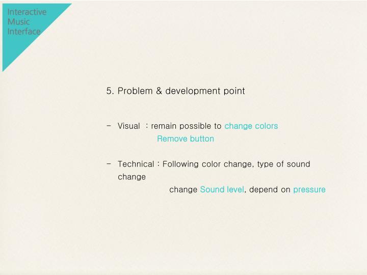 5. Problem & development point