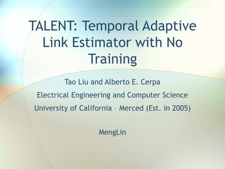 talent temporal adaptive link estimator with no training n.