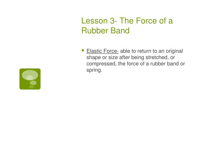 Lesson 3- The Force of a Rubber Band