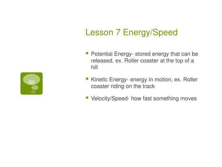 Lesson 7 Energy/Speed