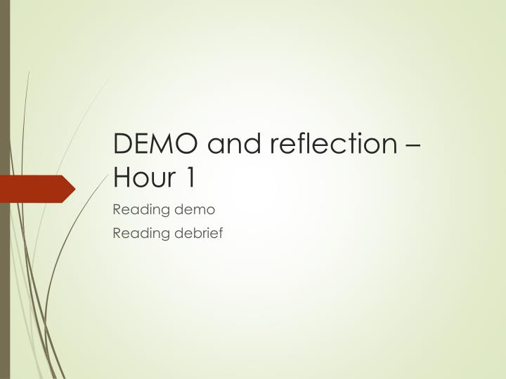DEMO and reflection – Hour 1