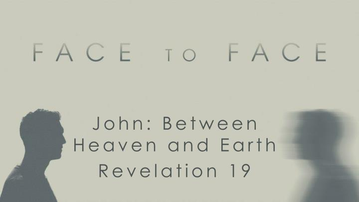 John: Between Heaven and Earth
