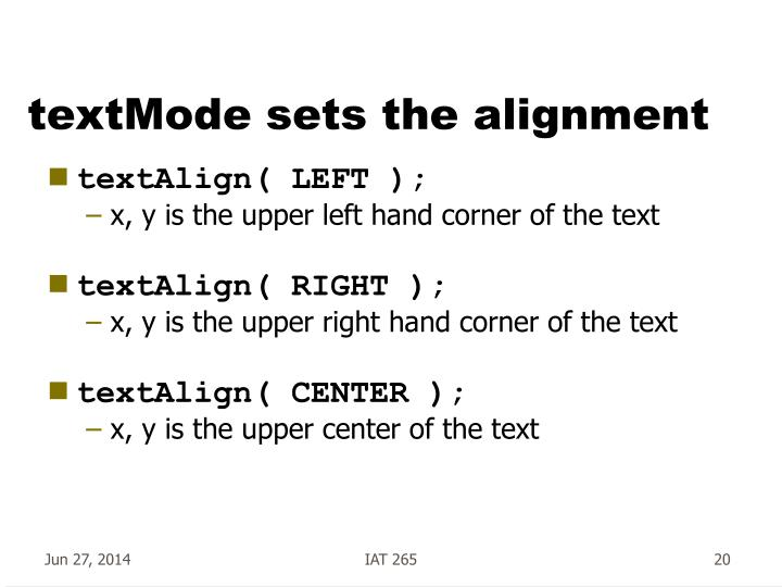 textMode sets the alignment