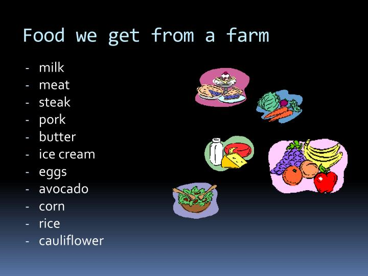 Food we get from a farm