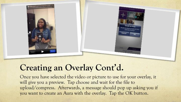 Creating an Overlay Cont'd.