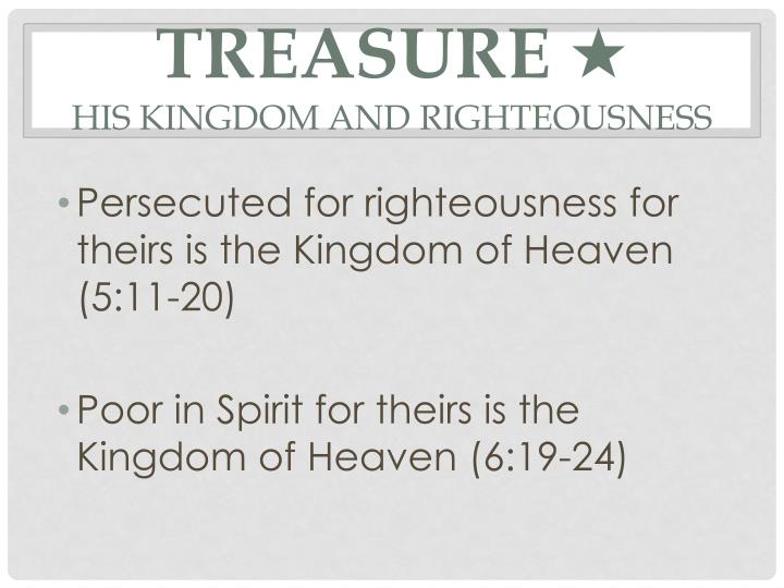 Treasure his kingdom and righteousness