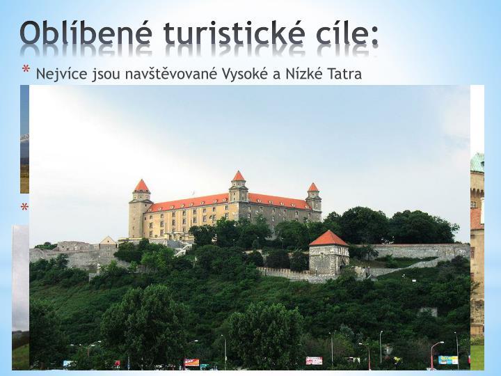 Nejvíce jsou navštěvované Vysoké a Nízké Tatra