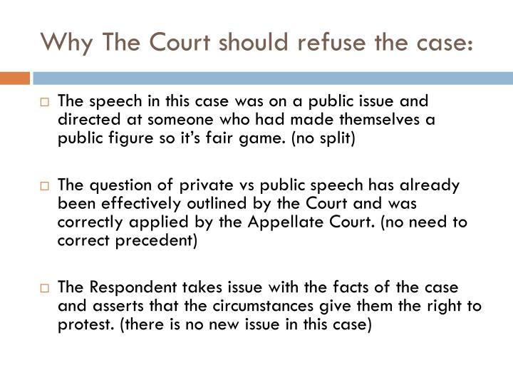 Why The Court should refuse the case: