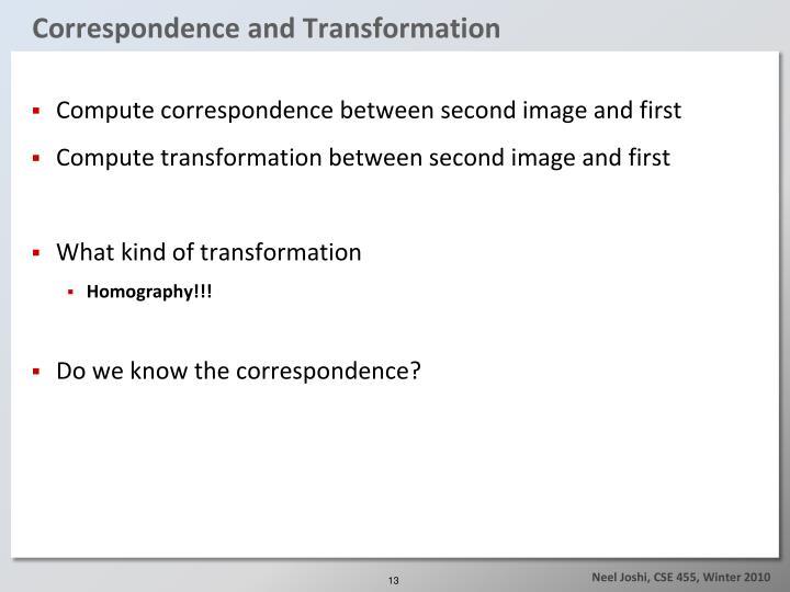 Correspondence and Transformation