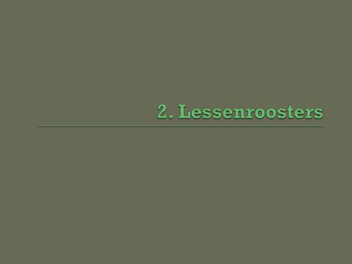 2. Lessenroosters