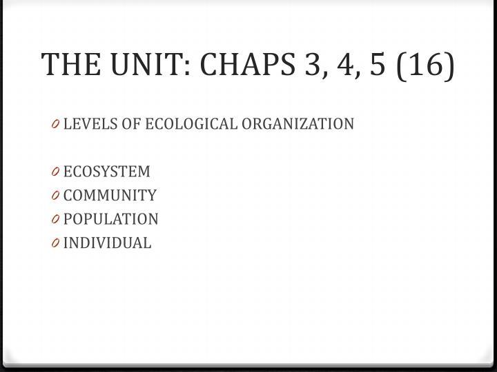The unit chaps 3 4 5 16
