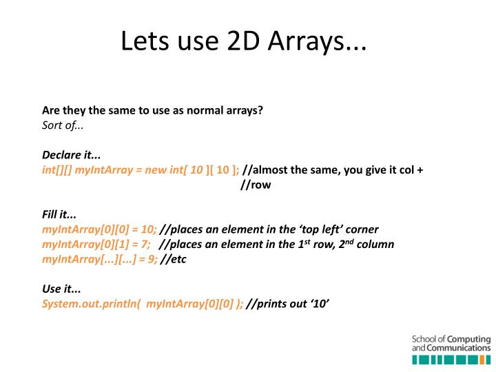 Are they the same to use as normal arrays?
