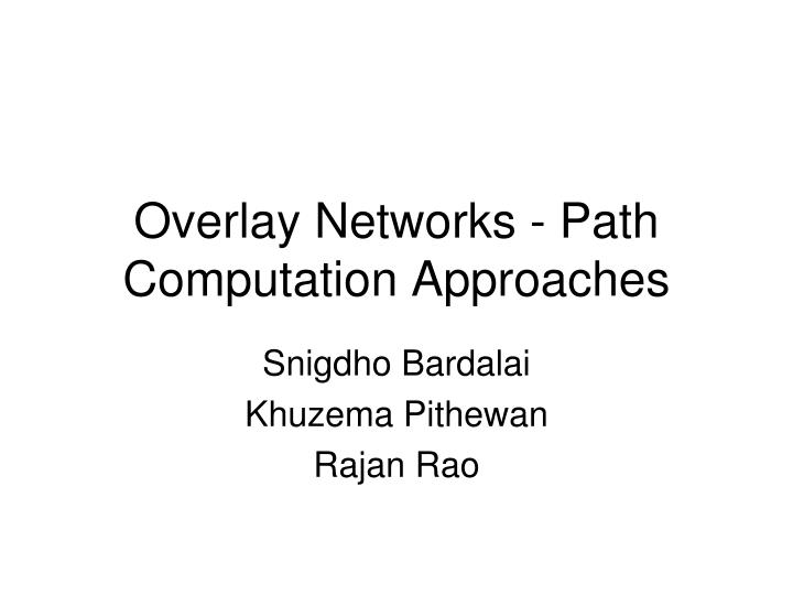 overlay networks path computation approaches n.