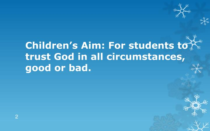 Children s aim for students to trust god in all circumstances good or bad
