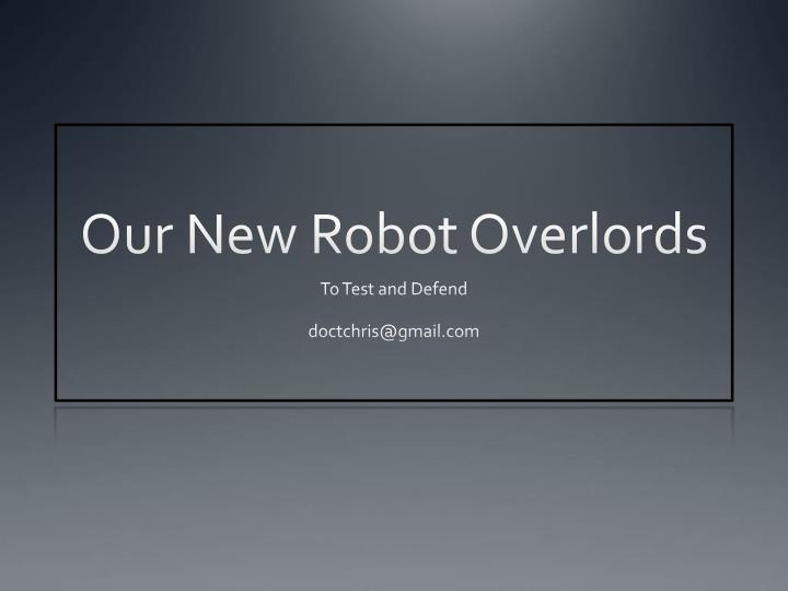 Our new robot overlords
